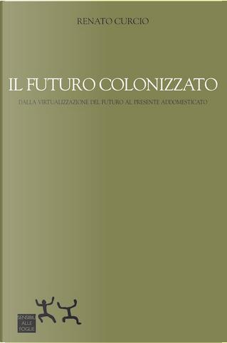 Il futuro colonizzato by Renato Curcio