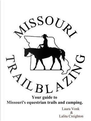 Missouri Trailblazing by Laura Vonk