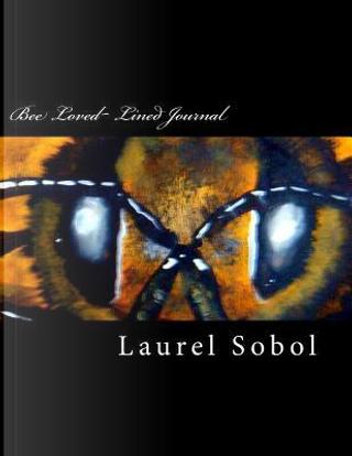 Bee Loved Lined Journal by Laurel Marie Sobol