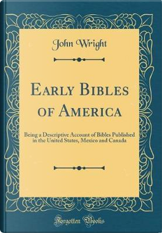 Early Bibles of America by John Wright