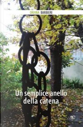 Un semplice anello della catena by Oriana Barbieri