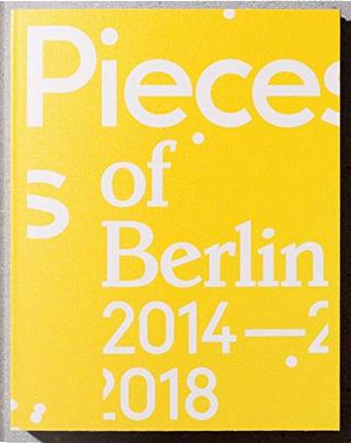 Pieces of Berlin 2014-2018 by Florian Reischauer