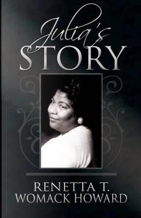 Julia's Story by Renetta T Womack Howard