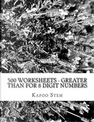500 Worksheets - Greater Than for 8 Digit Numbers by Kapoo Stem