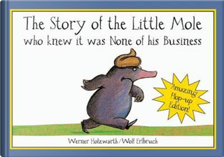The Story of the Little Mole. Pop-Up Book by Werner Holzwarth