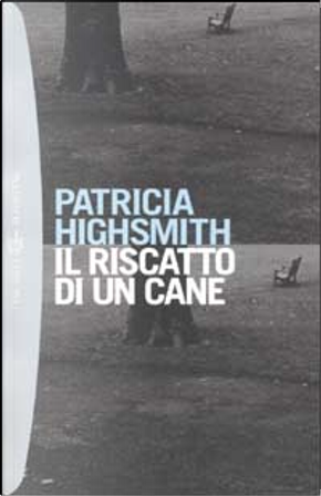 Il riscatto di un cane by Patricia Highsmith