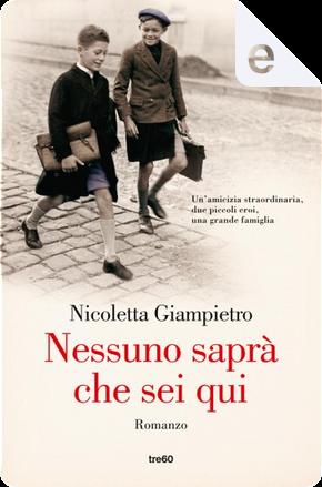 Nessuno saprà che sei qui by Nicoletta Giampietro