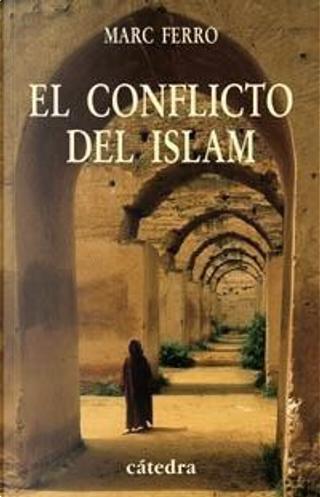 El conflicto del islam by Marc Ferro