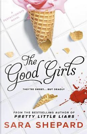 The Good Girls (The Perfectionists) by Sara Shepard