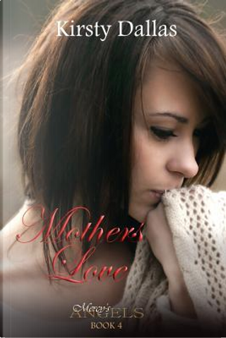 Mother's Love by Kirsty Dallas