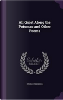All Quiet Along the Potomac and Other Poems by Ethel Lynn Beers