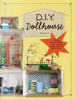 D.I.Y. Dollhouse by Alexia Henrion