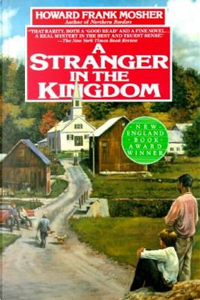 Stranger in the Kingdom by Howard Frank Mosher