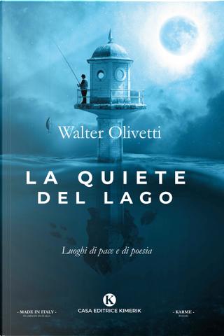 La quiete del lago by Walter Olivetti