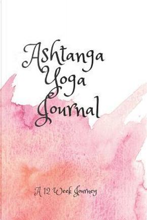 Ashtanga Yoga Journal by Devan's Place Publishing
