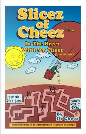 Slizes of Cheez by Dr. Cheez