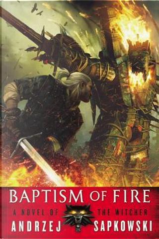 Baptism of Fire by Andrzej Sapkowski