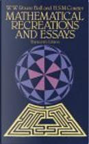 Mathematical Recreations and Essays by H. S. M. Coxeter, W. W. Rouse Ball