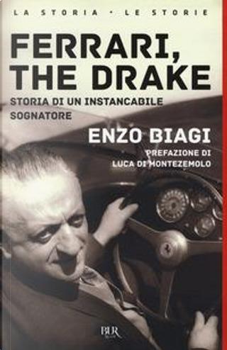 Ferrari, the drake. Storia di un instancabile sognatore by Enzo Biagi