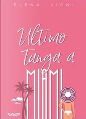 Ultimo tanga a Miami by Elena Vigni