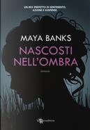 Nascosti nell'ombra by Maya Banks