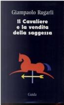 Il cavaliere e la vendita della saggezza by Giampaolo Rugarli