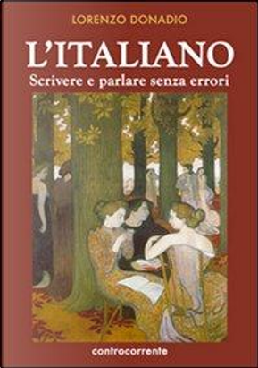L'italiano. Scrivere e parlare senza errori by Lorenzo E. M. Donadio