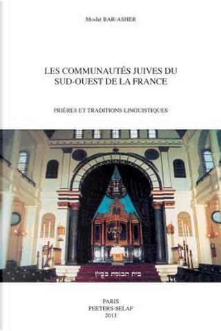 Les Communautes Juives du Sud-Ouest de la France by Moshe Bar-Asher