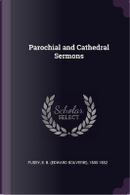 Parochial and Cathedral Sermons by Edward Bouverie Pusey