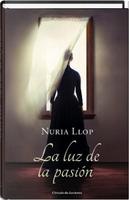 La luz de la pasión by Nuria Llop
