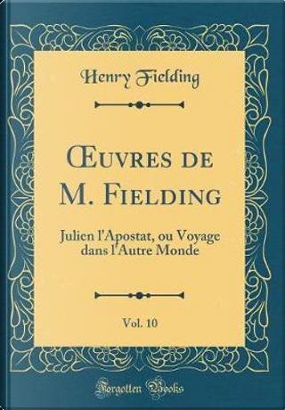 OEuvres de M. Fielding, Vol. 10 by Henry Fielding