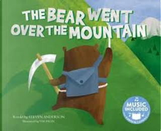 The Bear Went Over the Mountain by Steven Anderson