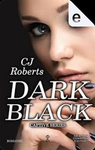Dark Black by C. J. Roberts