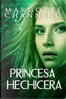 Princesa hechicera by Margotte Channing