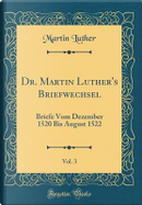 Dr. Martin Luther's Briefwechsel, Vol. 3 by Martin Luther