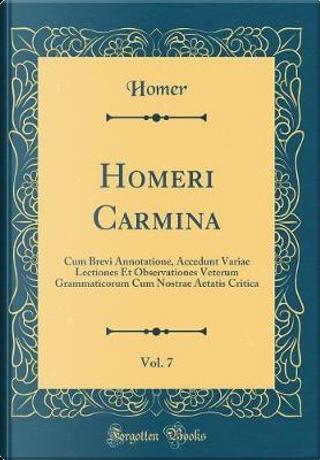 Homeri Carmina, Vol. 7 by Homer Homer