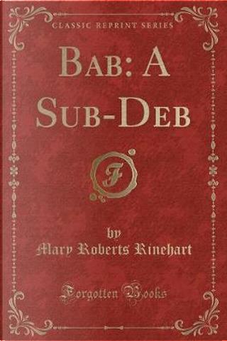 Bab by Mary Roberts Rinehart