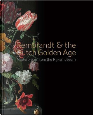 Rembrandt & the Dutch Golden Age by Gerdien Wuestman