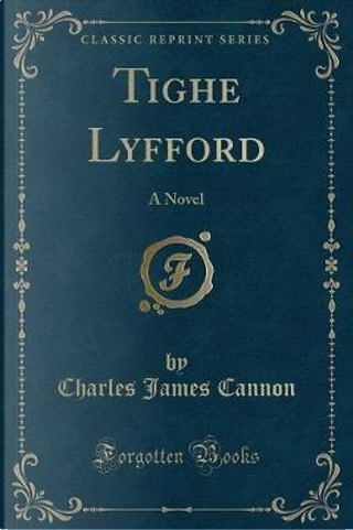 Tighe Lyfford by Charles James Cannon