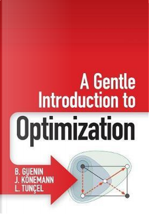 A Gentle Introduction to Optimization by B. Guenin