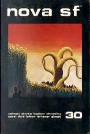 Nova SF* 30 by Arthur C. Clarke, Clifford D. Simak, Fritz Leiber, Isaac Asimov, Luigi Cozzi, Murray Leinster, Philip K. Dick, Robert Sheckley, Wilson Tucker