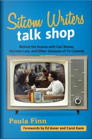 Sitcom Writers Talk Shop by Paula Finn