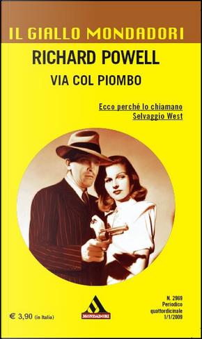 Via col piombo by Giovanni De Matteo, Richard Powell