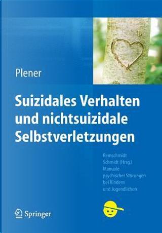 Suizidales Verhalten Und Nichtsuizidale Selbstverletzungen by Paul L. Plener