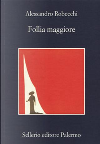 Follia maggiore by Alessandro Robecchi