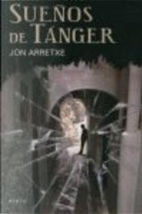 Sueños de Tánger by Jon Arretxe