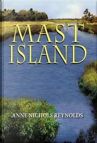 Mast Island by Anne Nichols Reynolds