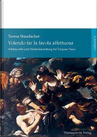 Volendo Far La Favola Affettuosa by Teresa Staudacher