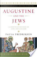 Augustine and the Jews by Paula Fredriksen