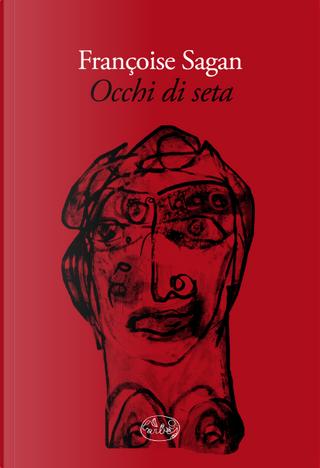 Occhi di seta by Francoise Sagan